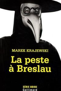 La peste à Breslau: Une enquête d'Eberhard Mock de la brigade des Mœurs
