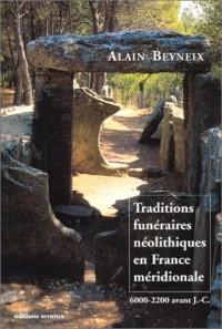 Traditions funéraires néolithiques en France méridionale (6000-2200 avant J.-C.)