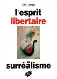 L'esprit libertaire du surréalisme
