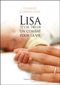 Lisa, 32cm 740gr : un Combat pour la Vie