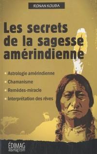 Les secrets de la sagesse amerindienne