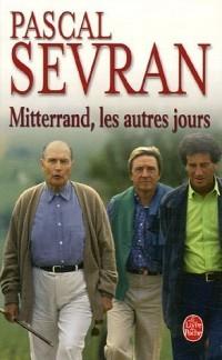 Mitterrand, les autres jours