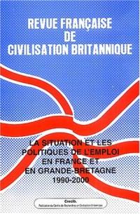 Revue française de civilisation britannique, Volume XII / N° 2 : La situation et les politiques de l'emploi en France et en Grande-Bretagne 1990-2000