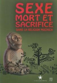 Sexe, mort et sacrifice dans la religion mochica