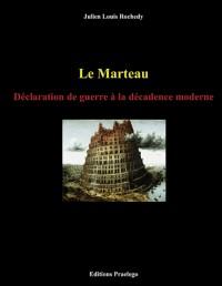 Le Marteau : Déclaration de guerre à la décadence moderne