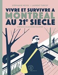 Vivre et Survivre a Montreal au 21e Siecle