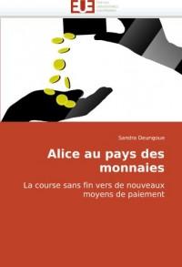 Alice au pays des monnaies: La course sans fin vers de nouveaux moyens de paiement