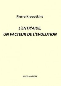 L'entr'aide, un facteur de l'évolution: économie libre , coopération, altruisme, économie de don