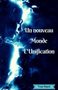 Un nouveau Monde L'Unification: L'Unification