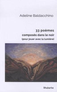 33 poemes composés dans le noir (pour jouer avec la lumière)