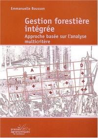 Gestion forestière intégrée : Approche basée sur l'analyse multicritère