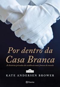 Por Dentro da Casa Branca (Em Portuguese do Brasil)