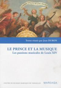 Le prince et la musique : Les passions musicales de Louis XIV