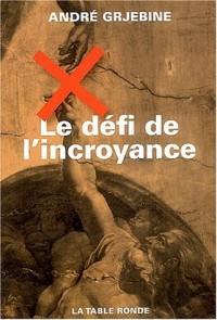 Le Défi de l'incroyance : Une société peut-elle survivre sans référence surnaturelle ?