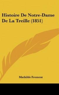 Histoire de Notre-Dame de La Treille (1851)