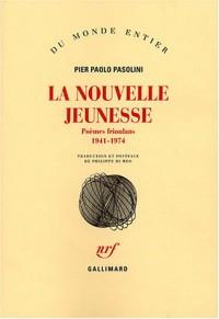 La nouvelle jeunesse : Poèmes frioulans (1941-1974)