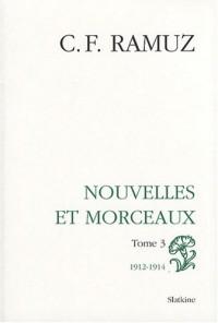 Oeuvres complètes : Volume 7, Nouvelles et morceaux Tome 3 (1912-1914)