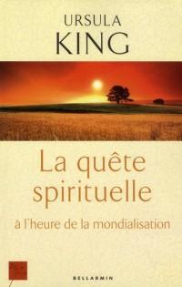 Quete Spirituelle a l'Heure de la Mondialisation (la)
