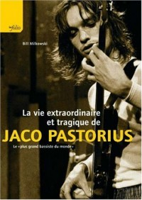 La vie extraordinaire et tragique de Jaco Pastorius : Le