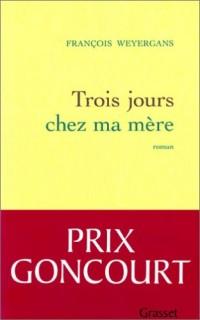 Trois jours chez ma mère - Prix Goncourt 2005