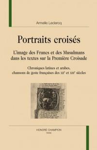 Portraits croisés : L'image des Francs et des Musulmans dans les textes sur la Première Croisade