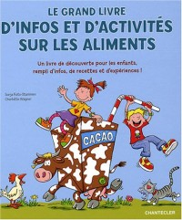 Le grand livre d'infos et d'activités sur les aliments