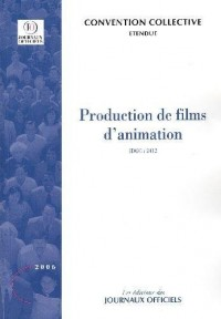 Production de films d'animation - Convention collective étendue - Brochure 3314 - IDCC:2412