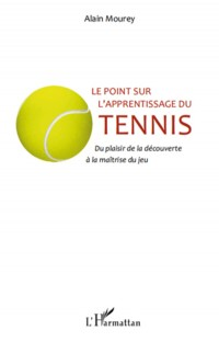 Le point sur l'apprentissage du tennis