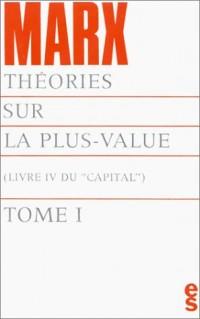 Le Capital, livre IV : Théories sur la plus-value, tome 1