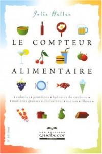 Le Compteur Alimentaire - Calories Proteines Hydrates de Carbone Matières Grasses 3e Edition