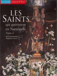 Les Saints qui guérissent en Normandie, tome 2