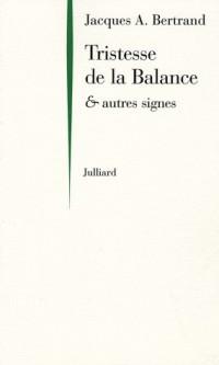 Tristesse de la Balance : Et autres signes