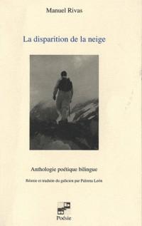 La disparition de la neige : Anthologie poétique bilingue