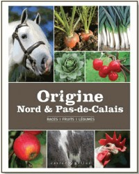 Origine Nord & Pas-de-Calais : Races, fruits, légumes