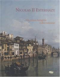 Nicolas II Esterhazy 1765-1833 : Un prince hongrois collectionneur