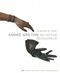 André Breton, initiateur découvreur : La maison de verre
