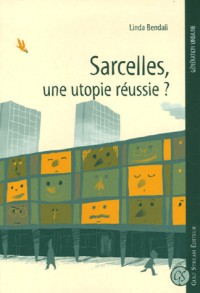 Sarcelles, une utopie réussie ?