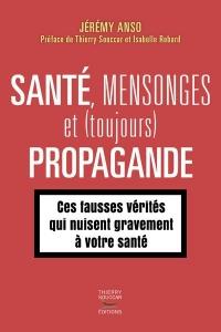 Santé, mensonges et (toujours) propagande