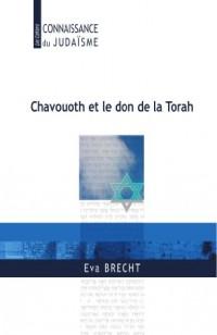 Chavouoth et le don de la Torah