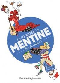 Mentine, Tome 3 : Pas de cadeau !