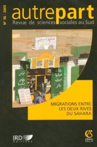 Autrepart, N° 36, 2005 : Migrations entre les deux rives du Sahara