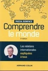Comprendre le monde - 5e éd. - Les relations internationales expliquées à tous