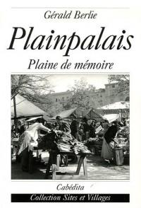 Plainpalais : Plaine de mémoire