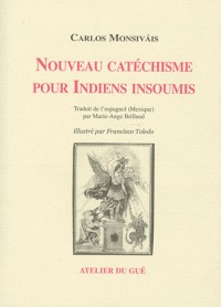 Nouveau catéchisme pour Indiens insoumis