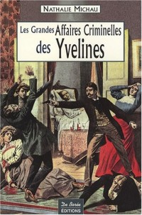 Les grandes affaires criminelles des Yvelines