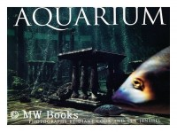 Aquarium / Black-And-White Photographs by Diane Cook ; Color Photographs by Len Jenshel ; Essay by Todd Newberry ; Interview by Lawrence Weschler