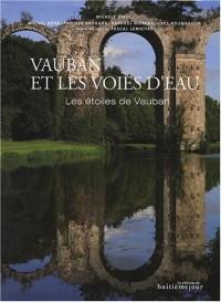 Vauban et les voies d'eau : Les étoiles de Vauban