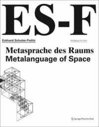 Eckhard Schulze-Fielitz: Metasprache Des Raumes/ Metalanguage of Space