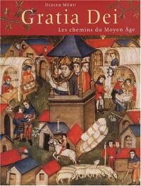 Gratia Dei : Les chemins du Moyen Âge