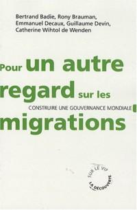 Pour un regard sur les migrations : Construire une gouvernance mondiale